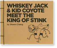 Whiskey Jack & Kid Coyote Meet the King of Stink by Shawn Cheng